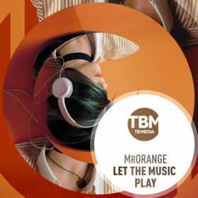 MRORANGE - LET THE MUSIC PLAY